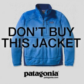 Patagonia: Don´t buy this jacket